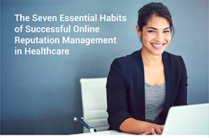 7 Essential Habits of Successful Online Reputation Management
