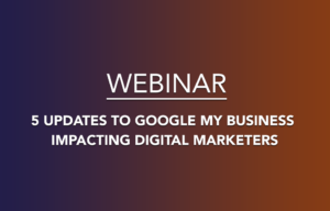 5-updates-to-google-my-business-impacting-digital-marketers