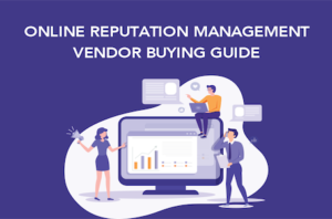 Online Reputation Management Vendor Buying Guide